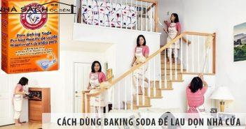 Cách dùng baking soda để lau dọn nhà cửa
