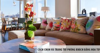 Cách chọn và trang trí phòng khách bằng hoa tươi